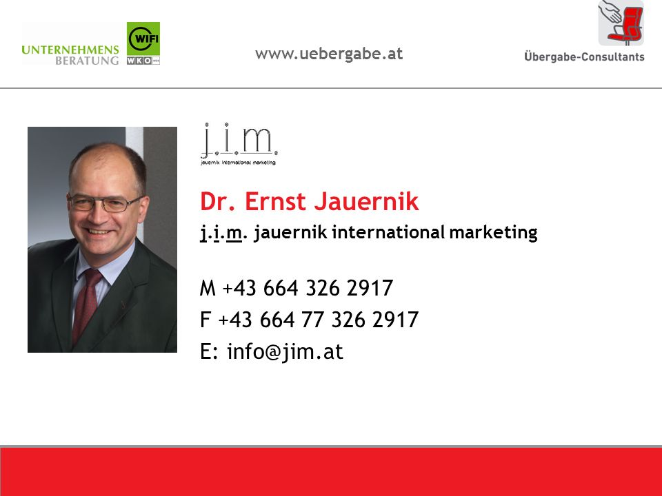 Dr. Ernst Jauernik j.i.m. jauernik international marketing. M +43 664 326 2917. F +43 664 77 326 2917.