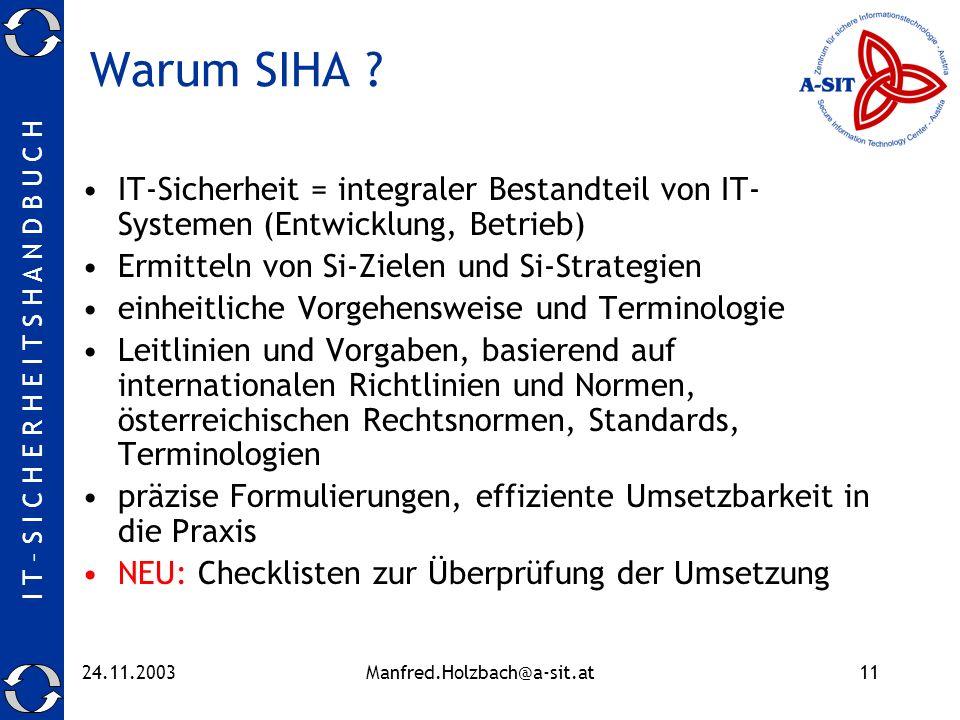 Warum SIHA IT-Sicherheit = integraler Bestandteil von IT-Systemen (Entwicklung, Betrieb) Ermitteln von Si-Zielen und Si-Strategien.
