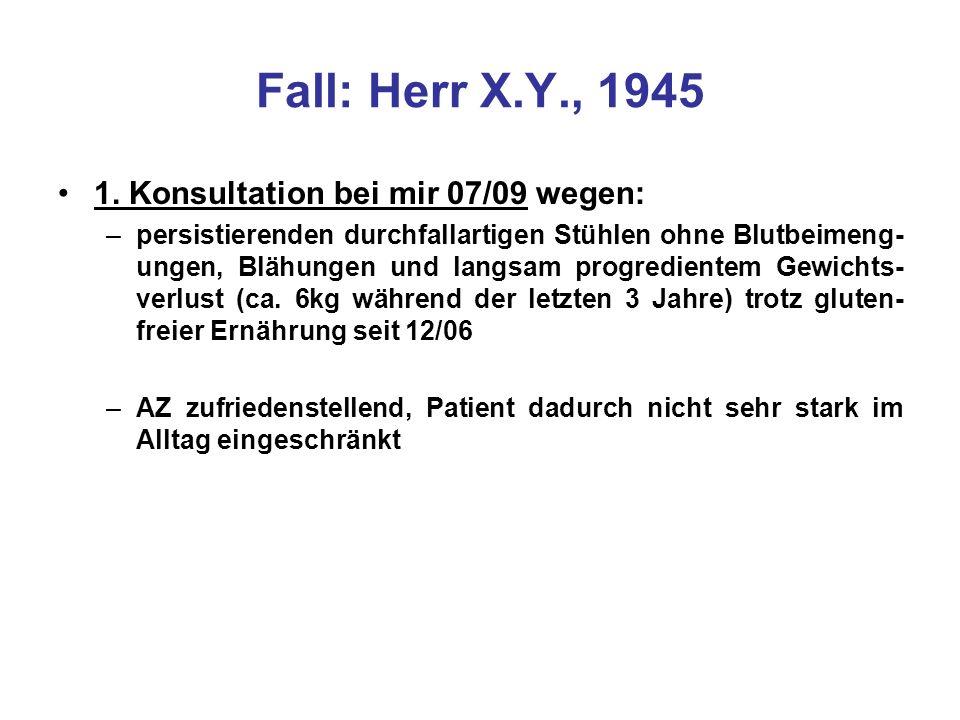 Fall: Herr X.Y., 1945 1. Konsultation bei mir 07/09 wegen: