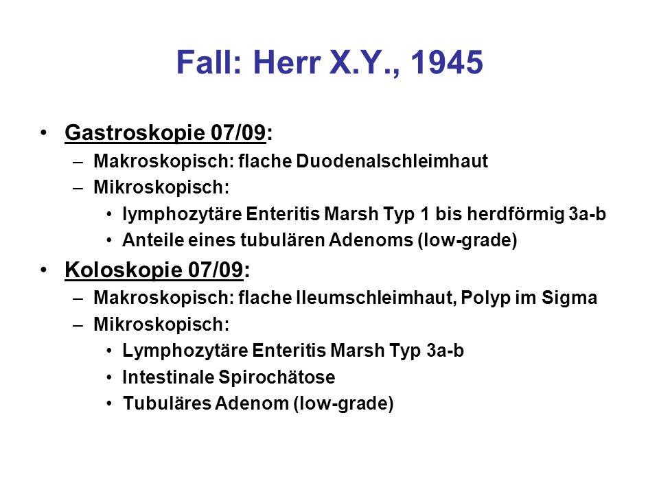 Fall: Herr X.Y., 1945 Gastroskopie 07/09: Koloskopie 07/09: