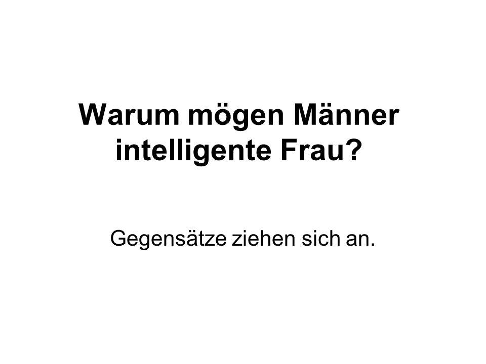 Warum mögen Männer intelligente Frau