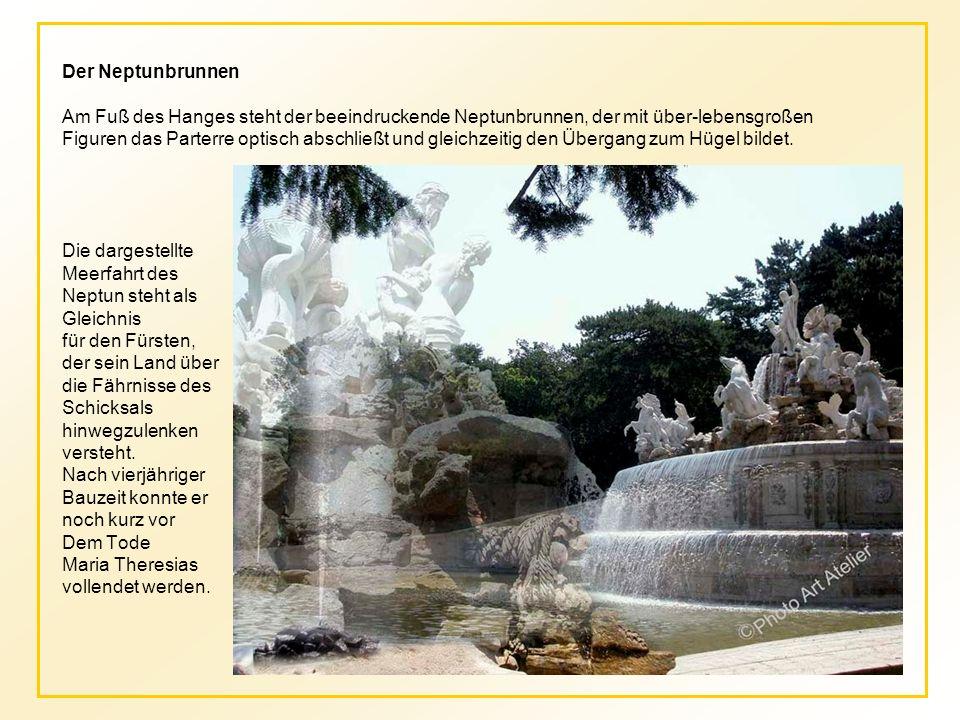 Der Neptunbrunnen Am Fuß des Hanges steht der beeindruckende Neptunbrunnen, der mit über-lebensgroßen.