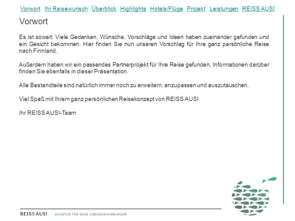 Vorwort Ihr Reisewunsch Überblick Highlights Hotels/Flüge Projekt Leistungen REISS AUS!