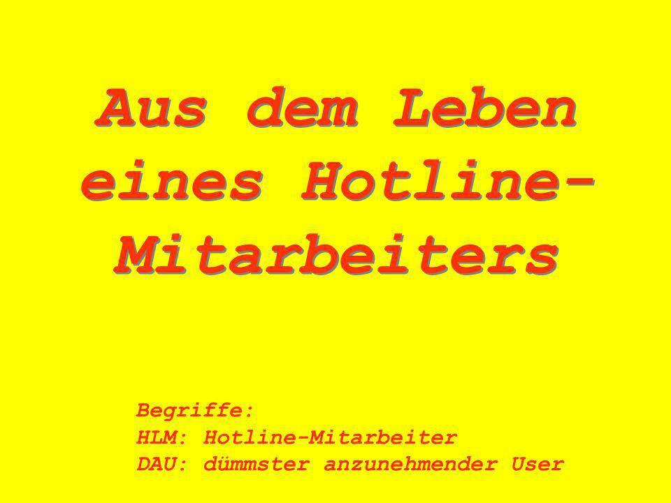 Aus dem Leben eines Hotline-Mitarbeiters