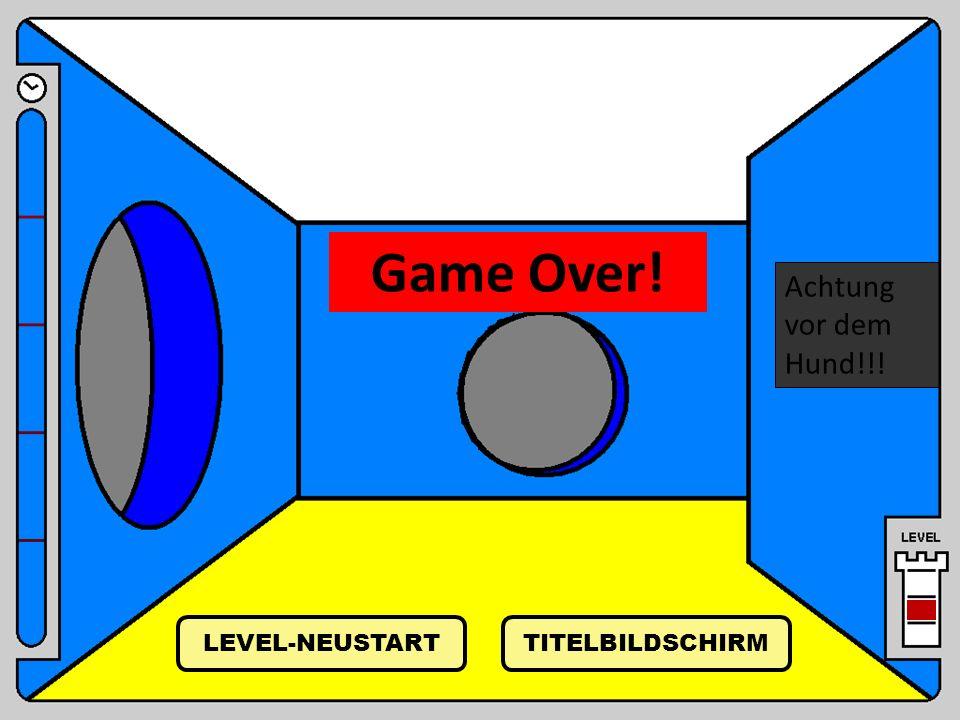 Game Over! Achtung vor dem Hund!!! LEVEL-NEUSTART TITELBILDSCHIRM