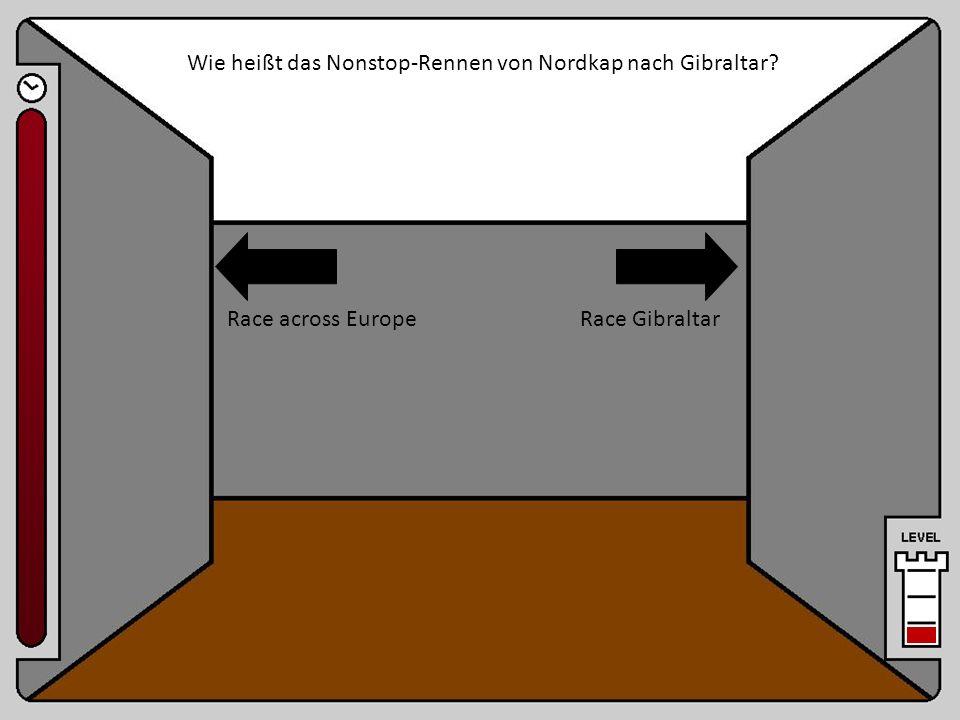 Raum 1 Wie heißt das Nonstop-Rennen von Nordkap nach Gibraltar