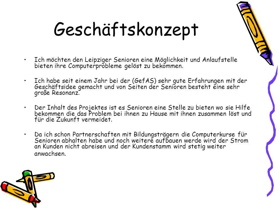 Geschäftskonzept Ich möchten den Leipziger Senioren eine Möglichkeit und Anlaufstelle bieten ihre Computerprobleme gelöst zu bekommen.