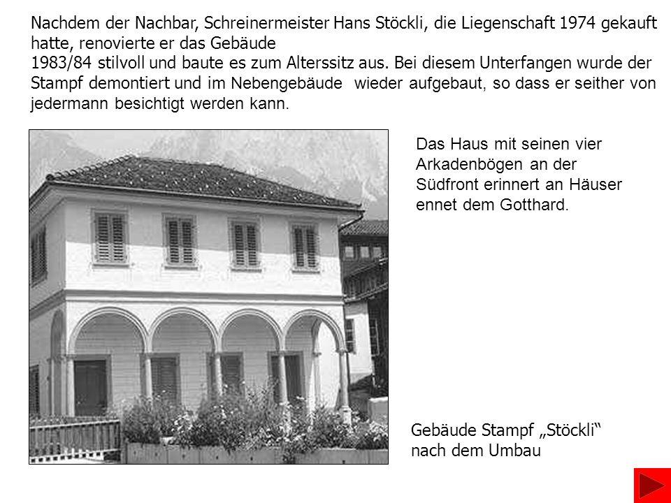 Nachdem der Nachbar, Schreinermeister Hans Stöckli, die Liegenschaft 1974 gekauft hatte, renovierte er das Gebäude
