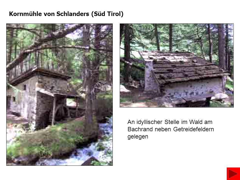 Kornmühle von Schlanders (Süd Tirol)