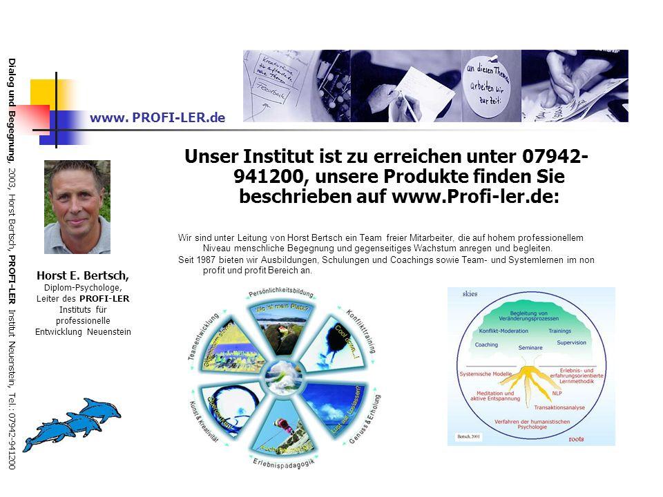www. PROFI-LER.de Unser Institut ist zu erreichen unter 07942-941200, unsere Produkte finden Sie beschrieben auf www.Profi-ler.de: