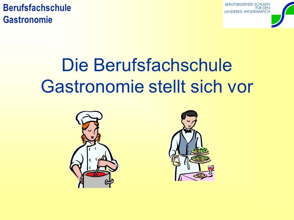 Die Berufsfachschule Gastronomie stellt sich vor