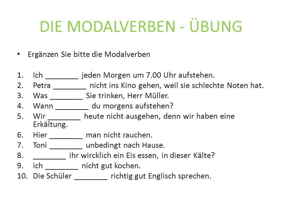DIE MODALVERBEN - ÜBUNG