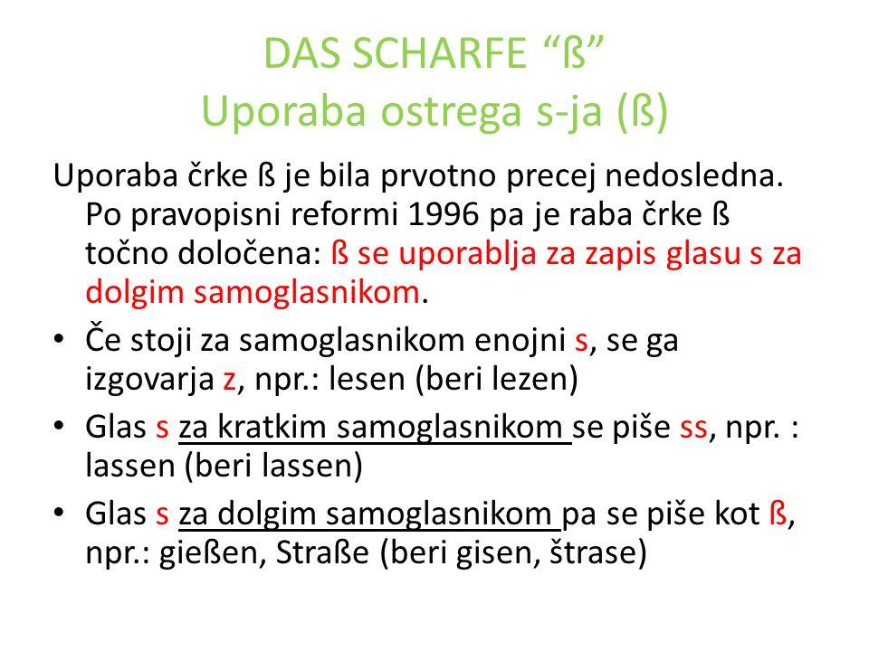 DAS SCHARFE ß Uporaba ostrega s-ja (ß)