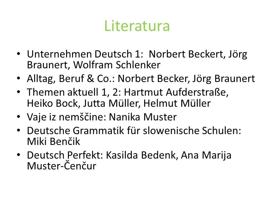 Literatura Unternehmen Deutsch 1: Norbert Beckert, Jörg Braunert, Wolfram Schlenker. Alltag, Beruf & Co.: Norbert Becker, Jörg Braunert.