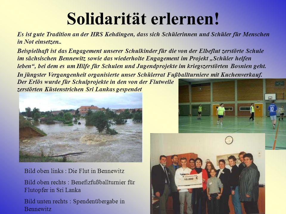 Solidarität erlernen! Es ist gute Tradition an der HRS Kehdingen, dass sich Schülerinnen und Schüler für Menschen in Not einsetzen..