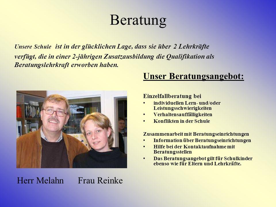 Beratung Unser Beratungsangebot: Herr Melahn Frau Reinke