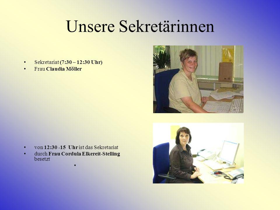Unsere Sekretärinnen Sekretariat (7:30 – 12:30 Uhr)