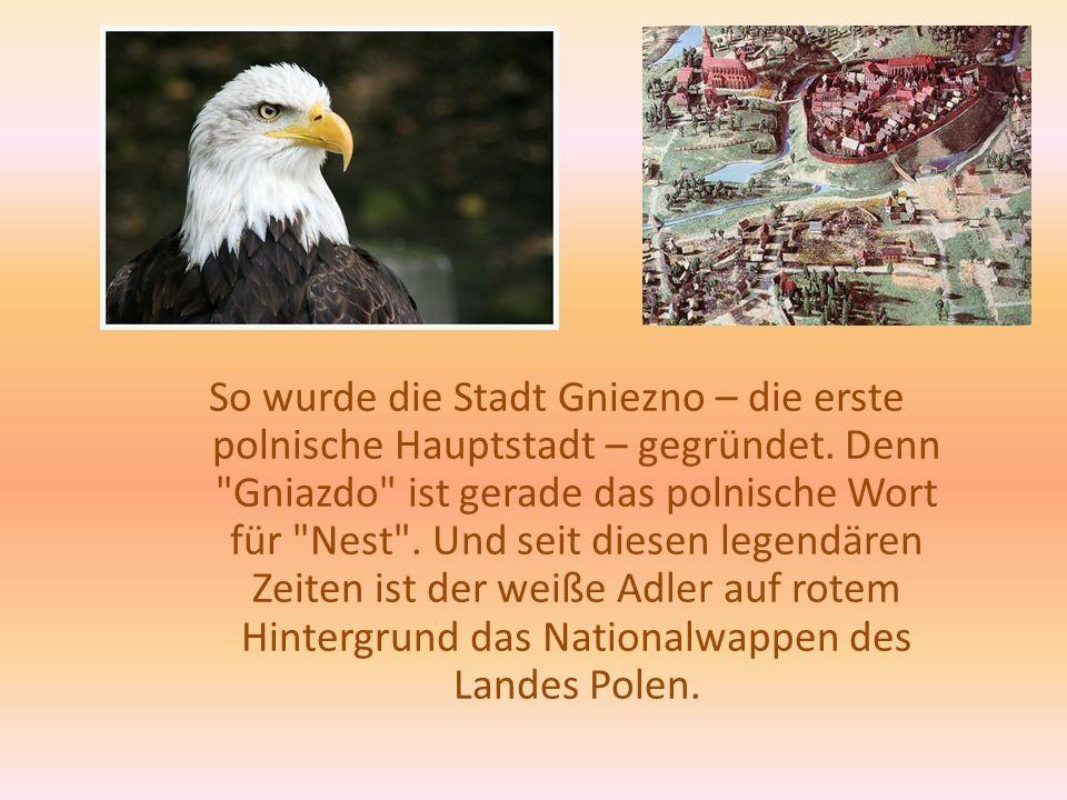 So wurde die Stadt Gniezno – die erste polnische Hauptstadt – gegründet.