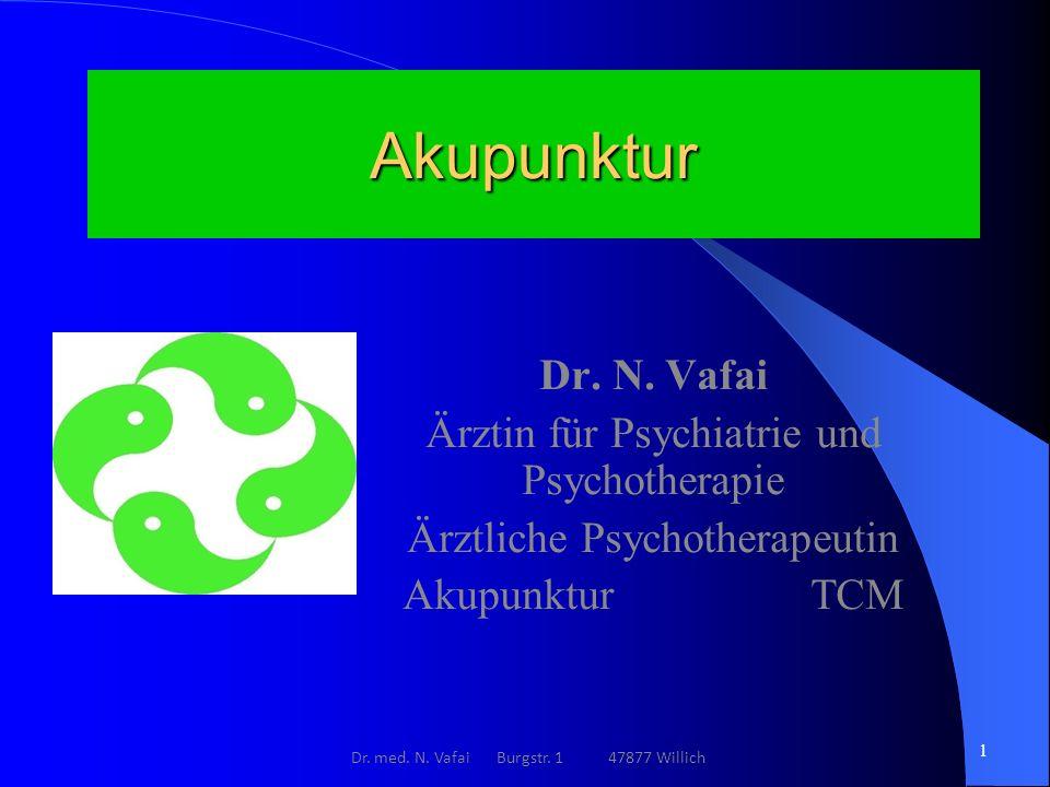 Akupunktur Dr. N. Vafai Ärztin für Psychiatrie und Psychotherapie