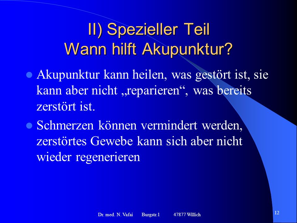 II) Spezieller Teil Wann hilft Akupunktur