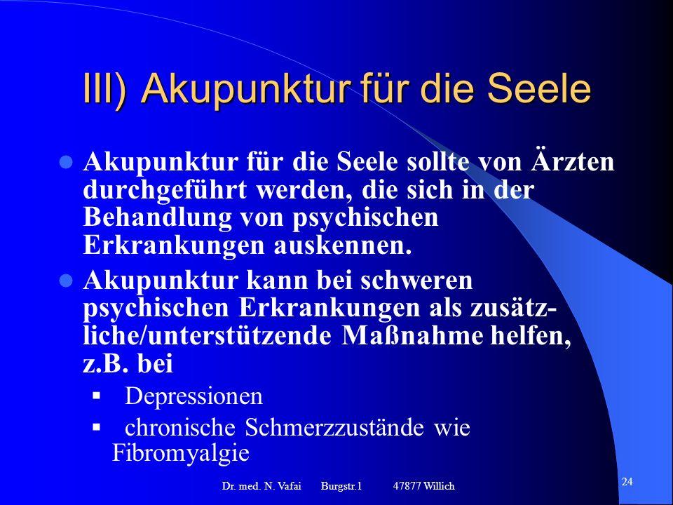 III) Akupunktur für die Seele