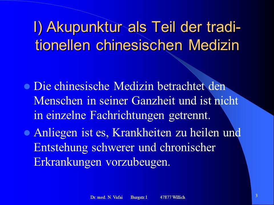I) Akupunktur als Teil der tradi-tionellen chinesischen Medizin