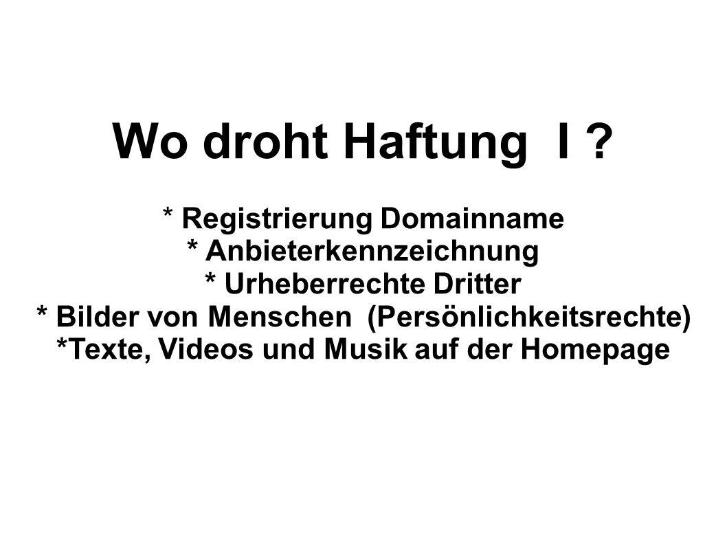 Wo droht Haftung I * Registrierung Domainname