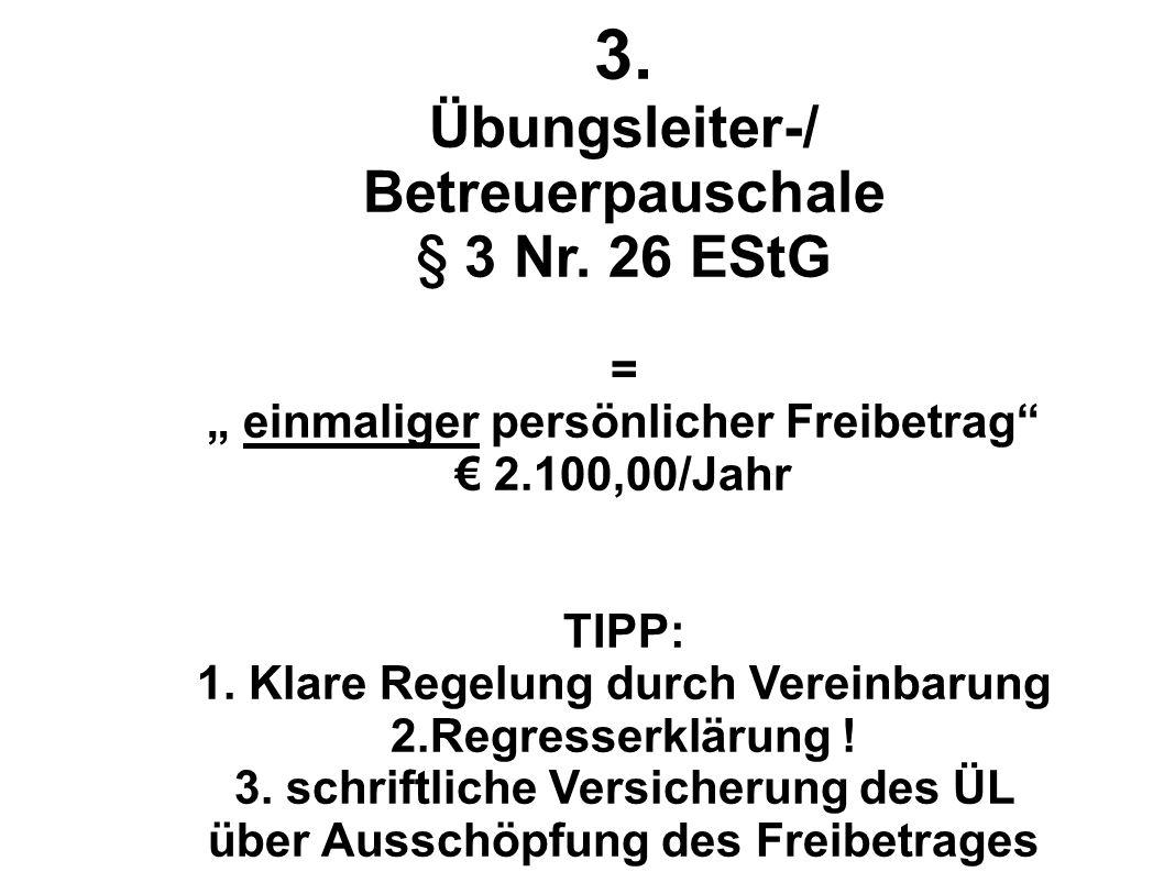 3. Übungsleiter-/ Betreuerpauschale § 3 Nr. 26 EStG =