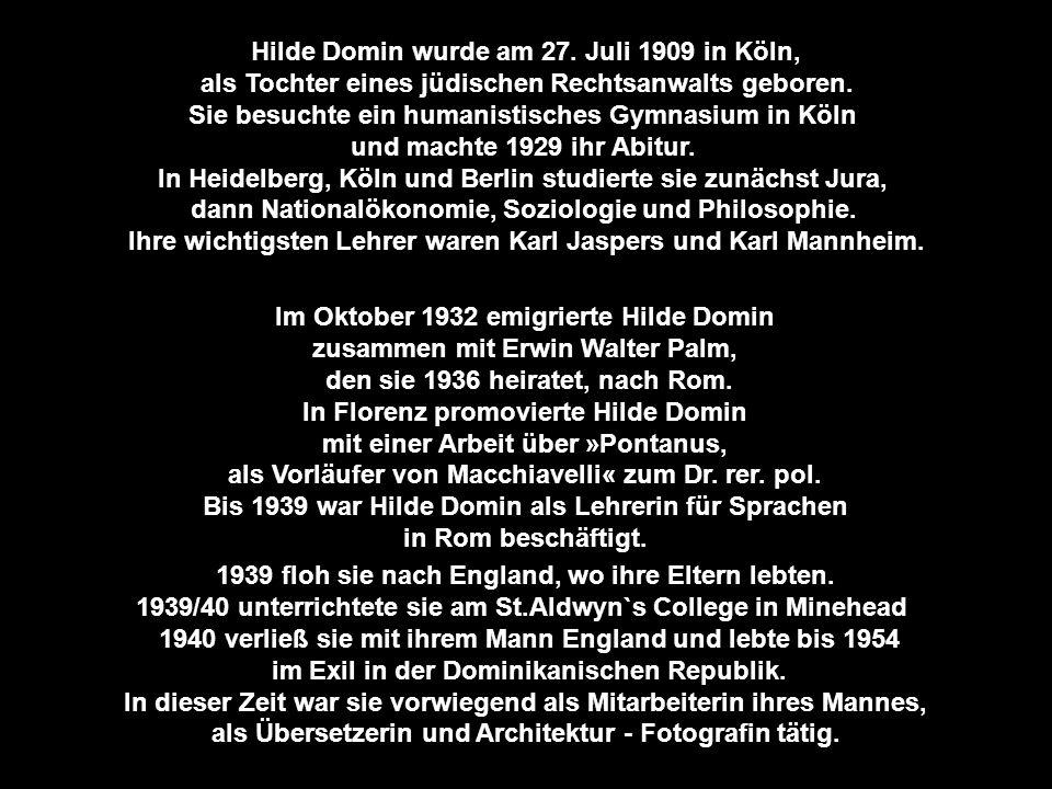 Hilde Domin wurde am 27. Juli 1909 in Köln,