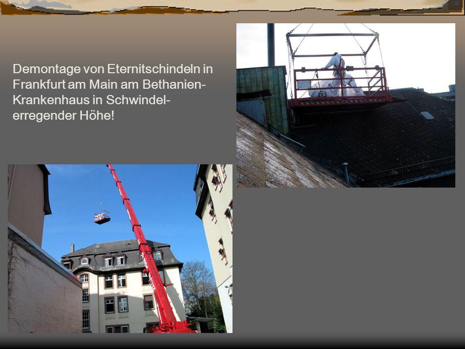 Demontage von Eternitschindeln in Frankfurt am Main am Bethanien-Krankenhaus in Schwindel-erregender Höhe!