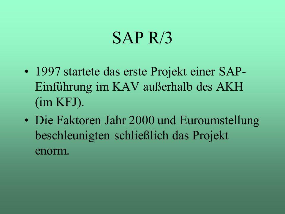 SAP R/3 1997 startete das erste Projekt einer SAP-Einführung im KAV außerhalb des AKH (im KFJ).