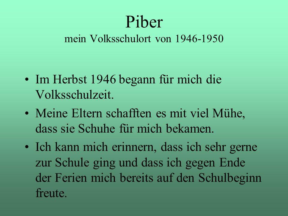Piber mein Volksschulort von 1946-1950