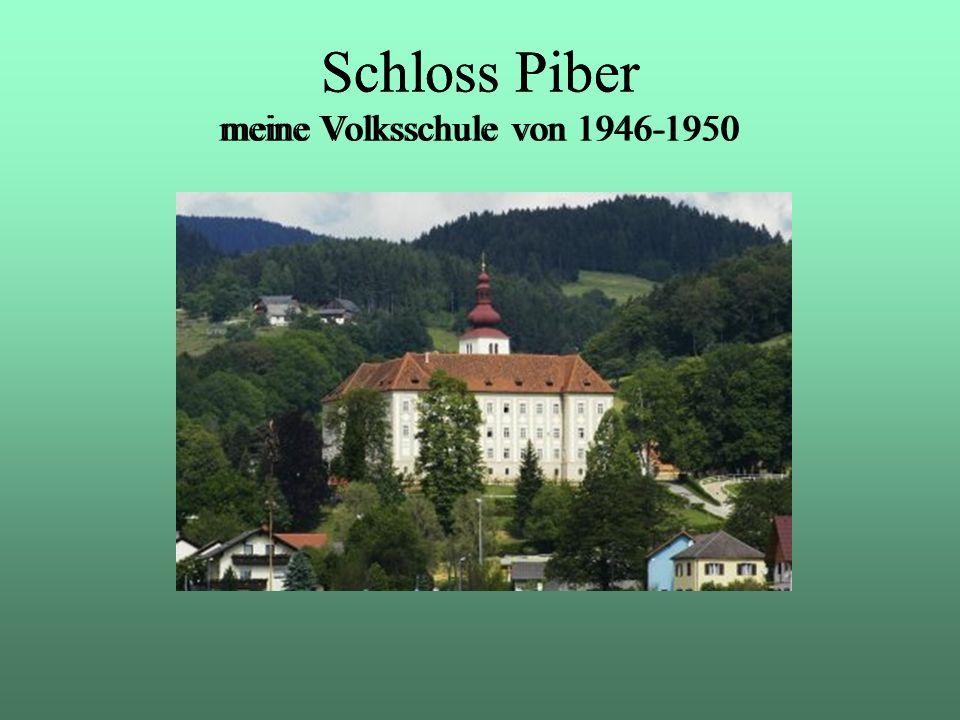 Schloss Piber meine Volksschule von 1946-1950