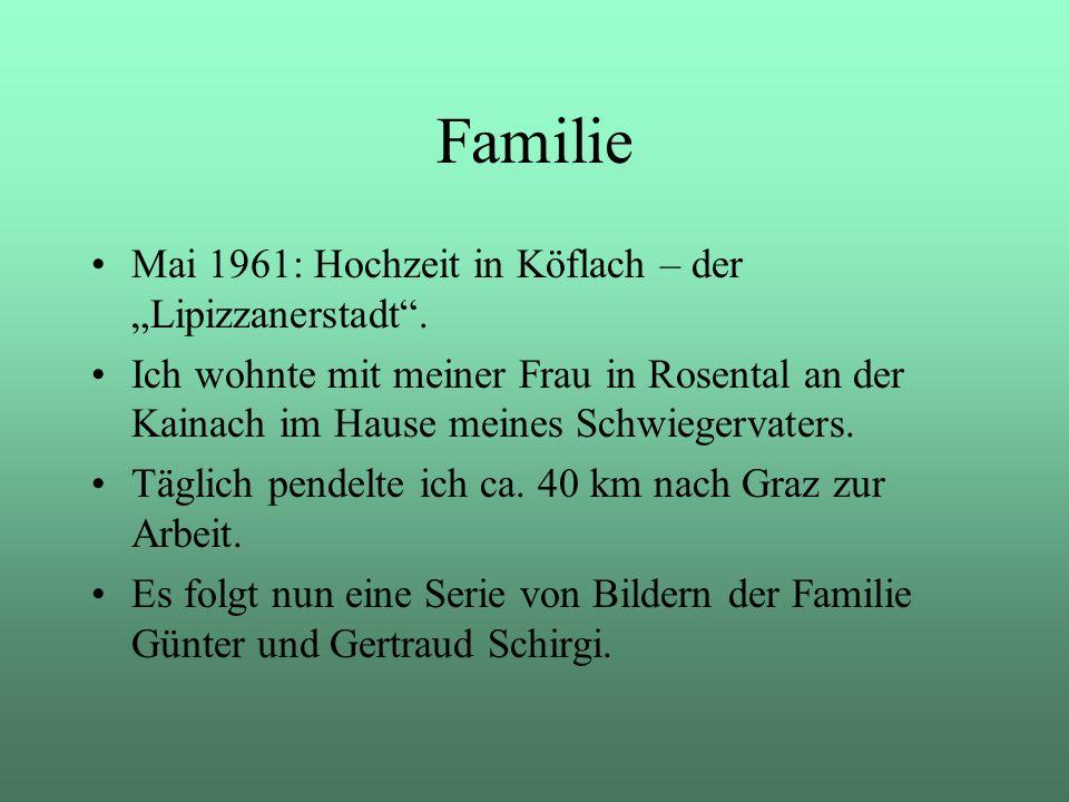 """Familie Mai 1961: Hochzeit in Köflach – der """"Lipizzanerstadt ."""
