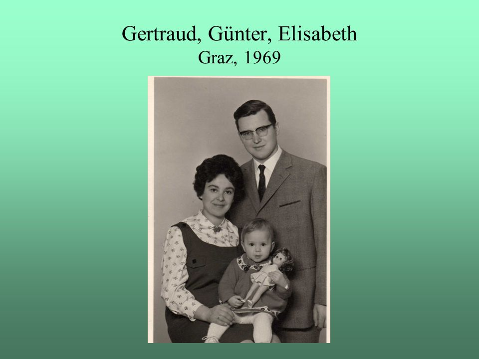 Gertraud, Günter, Elisabeth Graz, 1969