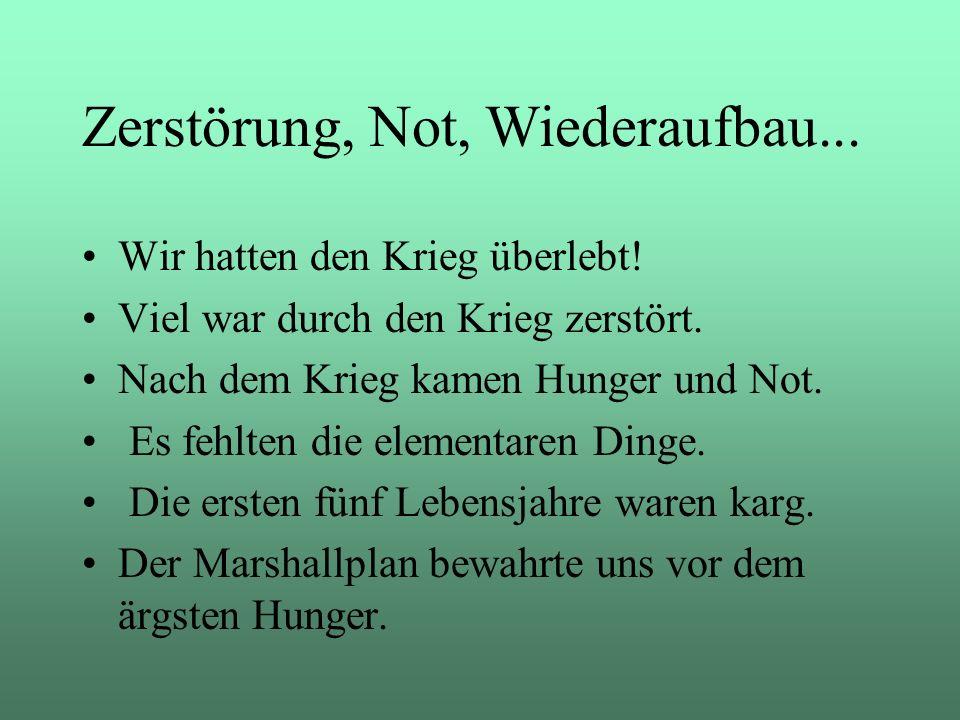 Zerstörung, Not, Wiederaufbau...