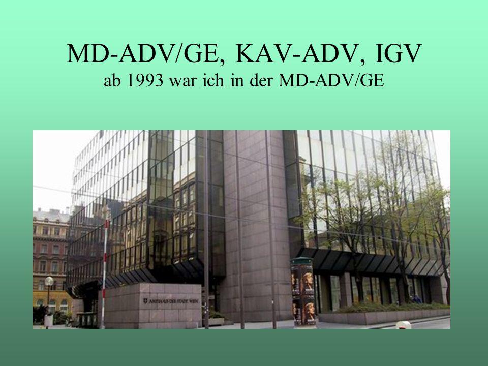 MD-ADV/GE, KAV-ADV, IGV ab 1993 war ich in der MD-ADV/GE