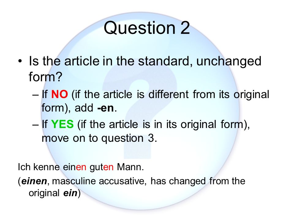 Question 2 Is the article in the standard, unchanged form