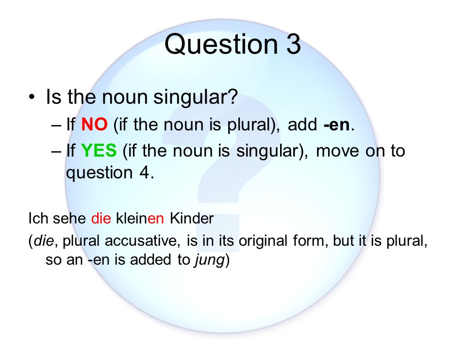Question 3 Is the noun singular