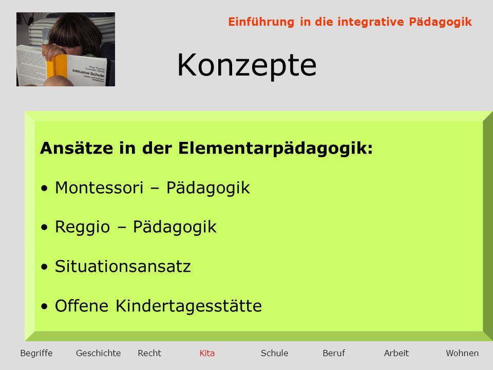 Konzepte Ansätze in der Elementarpädagogik: Grundgedanke: