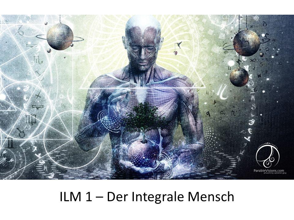 ILM 1 – Der Integrale Mensch