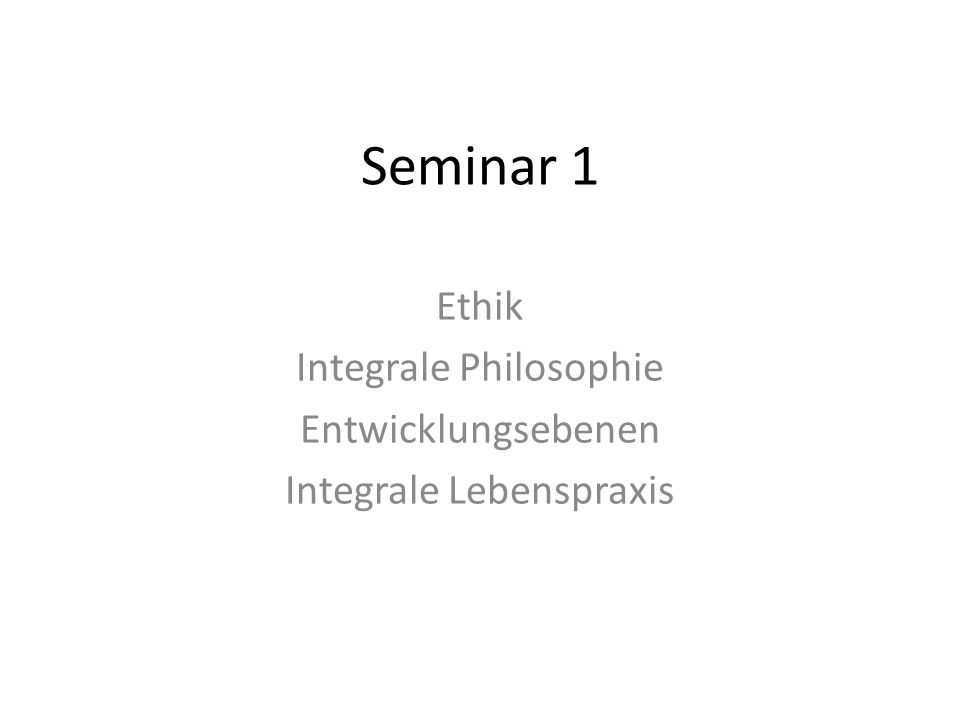 Ethik Integrale Philosophie Entwicklungsebenen Integrale Lebenspraxis