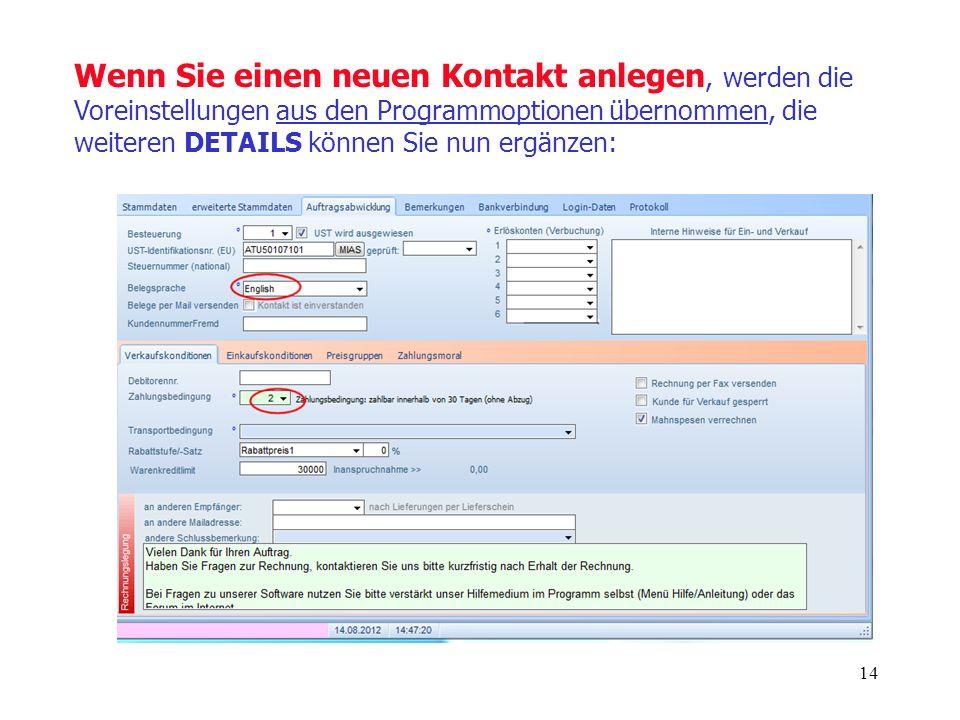Wenn Sie einen neuen Kontakt anlegen, werden die Voreinstellungen aus den Programmoptionen übernommen, die weiteren DETAILS können Sie nun ergänzen: