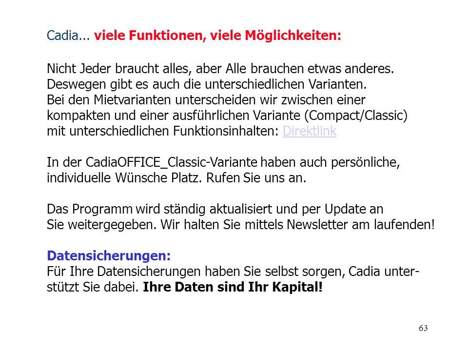 Cadia... viele Funktionen, viele Möglichkeiten:
