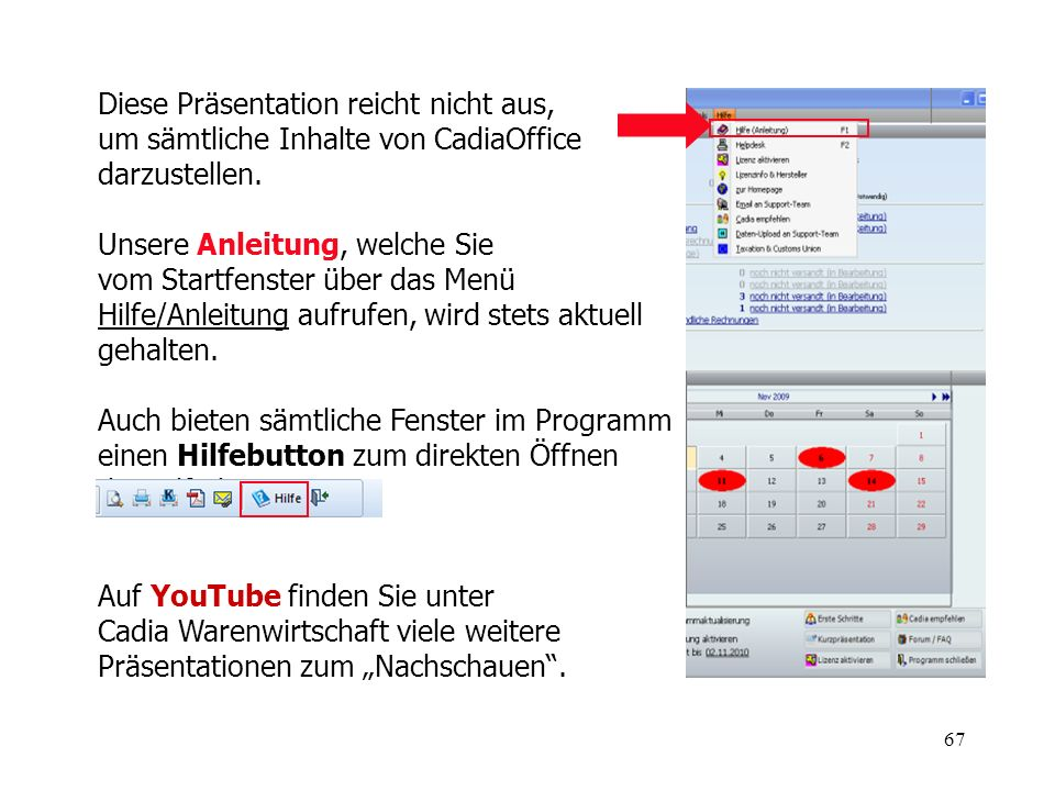 Diese Präsentation reicht nicht aus, um sämtliche Inhalte von CadiaOffice darzustellen.