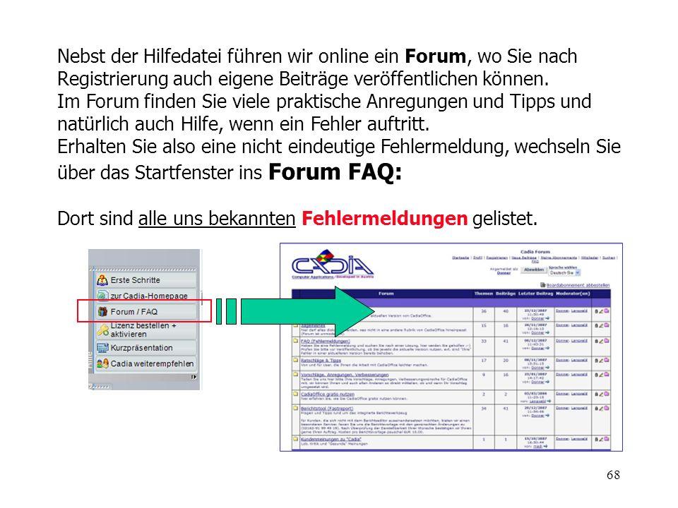 Nebst der Hilfedatei führen wir online ein Forum, wo Sie nach Registrierung auch eigene Beiträge veröffentlichen können.