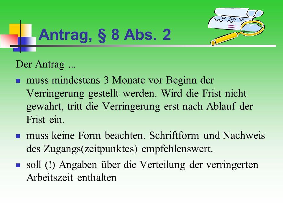 Antrag, § 8 Abs. 2 Der Antrag ...