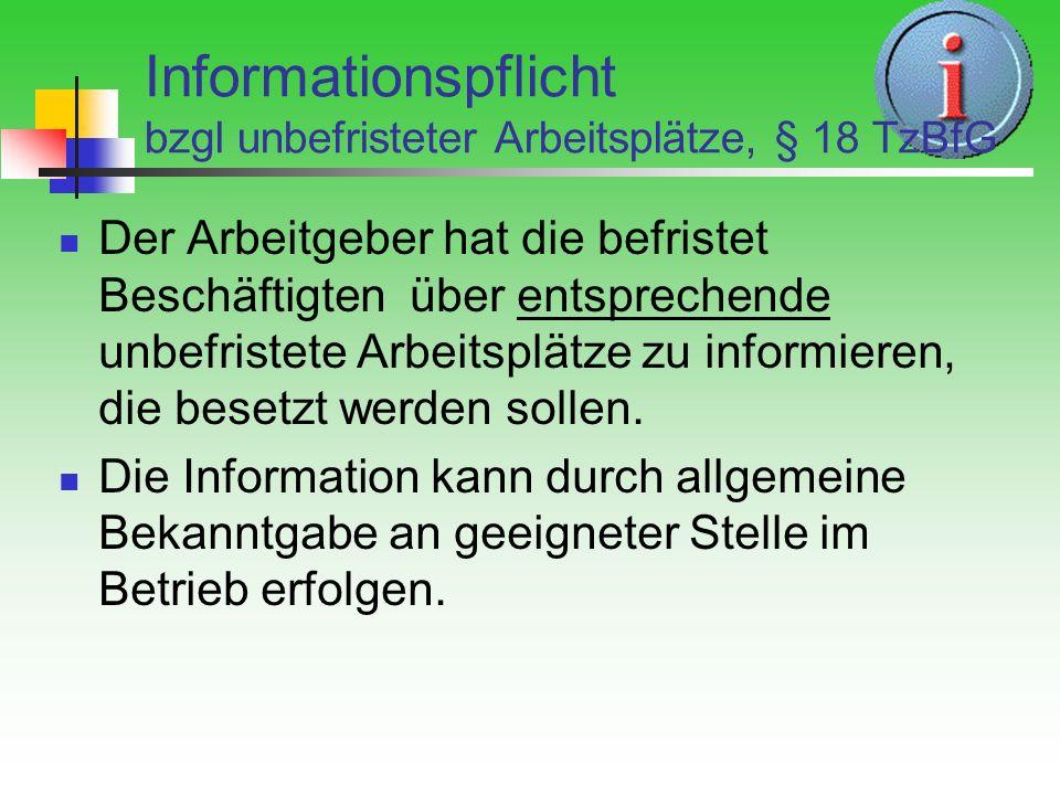 Informationspflicht bzgl unbefristeter Arbeitsplätze, § 18 TzBfG