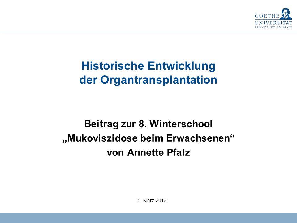 Historische Entwicklung der Organtransplantation