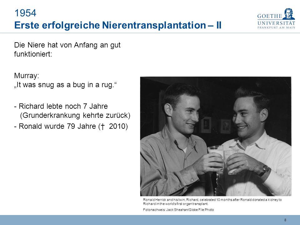 1954 Erste erfolgreiche Nierentransplantation – II